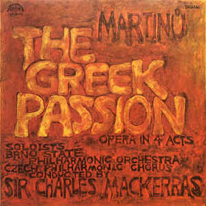 Bohuslav Martinů - The Greek Passion (Opera In 4 Acts)
