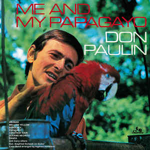 Don Paulin - Me And My Papagaya