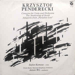 "Krzysztof Penderecki - Concerto For Viola And Orchestra / The Awakening Of Jacob / Adagietto From ""Paradise Lost"""
