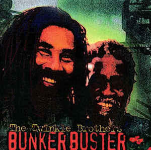 The Twinkle Brothers - Bunker Buster