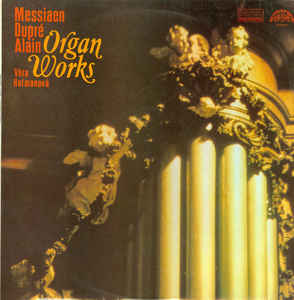 Various Artists - Messiaen, Dupré, Alain,  ‎– Organ Works