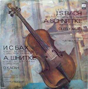 Various Artists - J. S. Bach / A. Schnittke - Violin Concerto No. 1 In A Minor / Violin Concerto No. 3