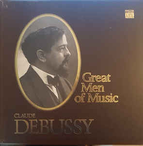 Claude Debussy - Great Men Of Music