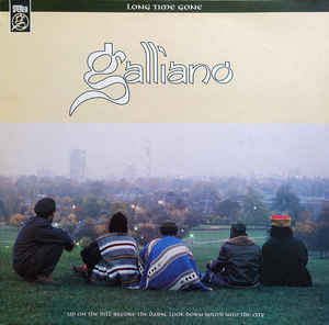 Galliano - Long Time Gone