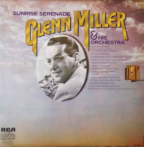 Glenn Miller And His Orchestra - Sunrise Serenade