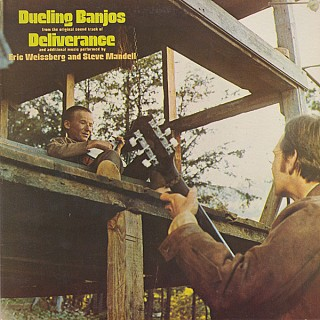Eric Weissberg And Steve Mandell - Dueling Banjos From The Original Motion Picture Soundtrack Deliverance And Additional Music