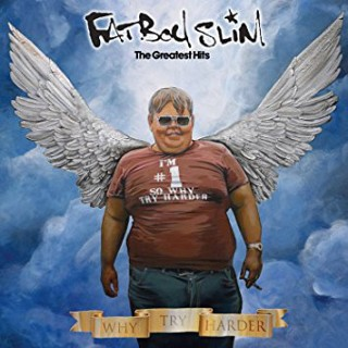 Fatboy Slim - The Greatest Hits (Why Try Harder)