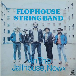 Flophouse String Band - In The Jailhouse, Now