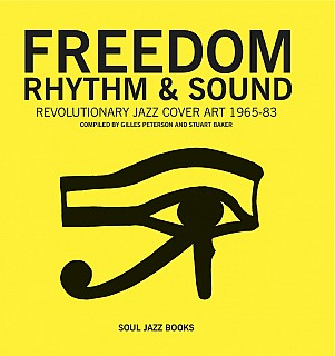 Gilles Peterson and Stuart Baker - Freedom, Rhythm and Sound