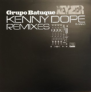 Grupo Batuque - Keyzer (Kenny Dope Remixes)