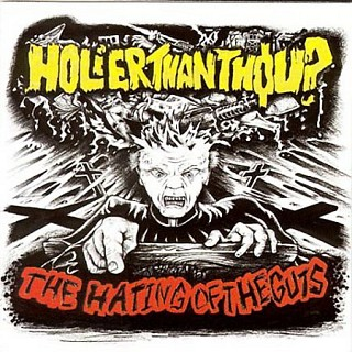 Holier Than Thou? - Holier Than Thou? ‎– The Hating Of The Guts