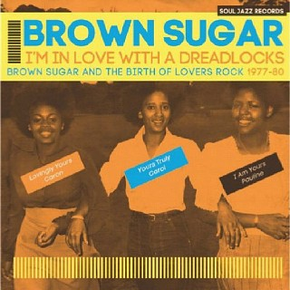 Various Artists -  I'm In Love With A Dreadlocks Brown Sugar And The Birth Of Lovers Rock 1977-80
