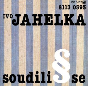 Ivo Jahelka Ať Žije Spravedlnost!
