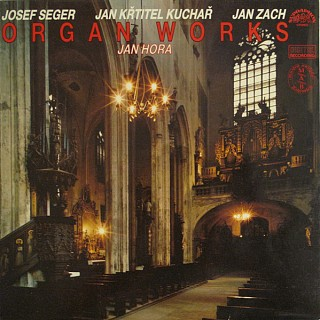 Josef Seger / Jan Křtitel Kuchař / Jan Zach - Jan Hora - Organ Works