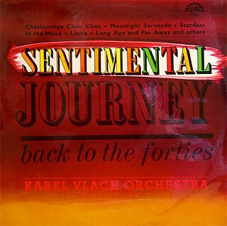 Karel Vlach Orchestra - Sentimental Journey Back To The Forties