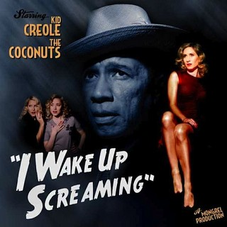 More Images Kid Creole & The C - I Wake Up Screaming