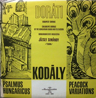 Kodály, Doráti, Hungarian State Orchestra - Op. 13, Psalmus Hungaricus, Peacock Variations