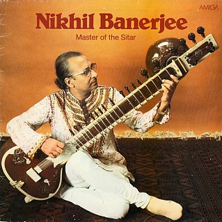 Nikhil Banerjee - Master Of The Sitar