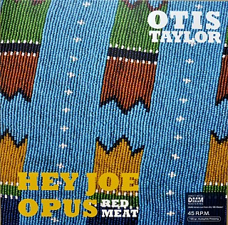 Otis Taylor - Hey Joe Opus - Red Meat