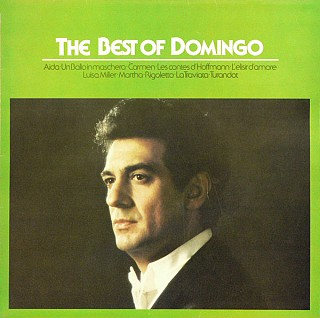 Placido Domingo - The Best Of Domingo - Arias From Aida, Un Ballo In Maschera, Carmen, Les Contes D'Hoffmann, L'Elisir D'Amore, Luisa Miller, Martha, Rigoletto, La Traviata, Turandot