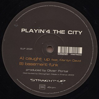 Playin' 4 The City - Caught Up / Basement Funk