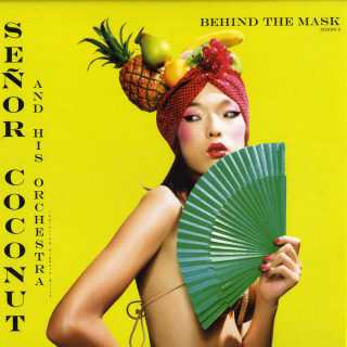 Señor Coconut And His Orchestra Featuring Argenis Brito - Behind The Mask (Mixes 2)