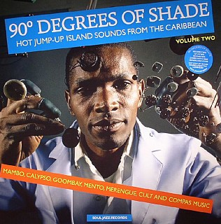 Various Artists - 90 Degrees Of Shade: Hot Jump Up Island Sounds From The Caribbean (Volume Two)