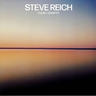 Steve Reich - Pulse / Quartet