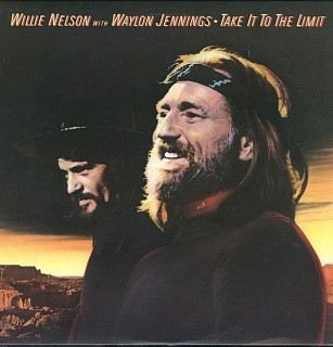 WillIe Nelson With Waylon Jennings - Take It To The Limit