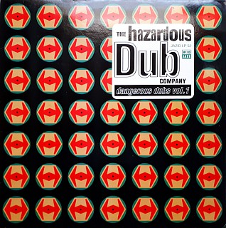 The Hazardous Dub Company - Dangerous Dubs Vol. 1