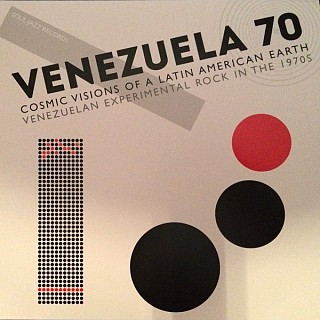 Various Artists - Venezuela 70 - Cosmic Visions Of A Latin American Earth